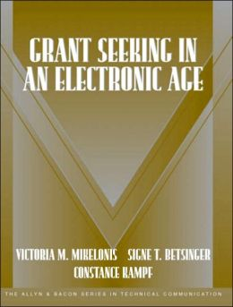 Grant Seeking in an Electronic Age (Allyn & Bacon Series in Technical Communications Series)