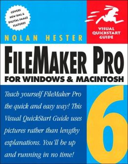 FileMaker Pro 6 for Windows and Macintosh: Visual QuickStart Guide