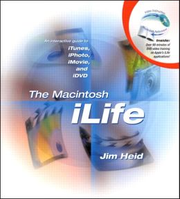 The Macintosh iLife: An Interactive Guide to iTunes, iPhoto, iMovie and iDVD