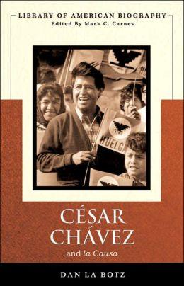 Cesar Chavez and La Causa (Longman American Biography Series)