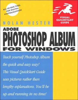 Adobe Photoshop Album for Windows (Visual QuickStart Guide Series)