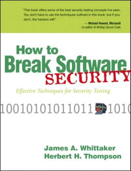 How to Break Software Security: Effective Techniques for Security Testing