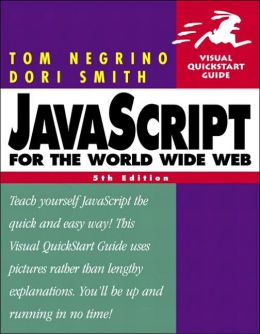 JavaScript for the World Wide Web: Visual QuickStart Guide, Fifth Edition