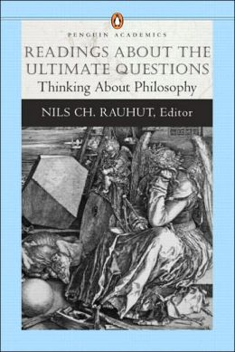 Readings on the Ultimate Questions: An Introduction to Philosophy