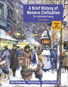 Brief History of Western Civilization : The Unfinished Legacy, Volume II (Chapters 14-30),