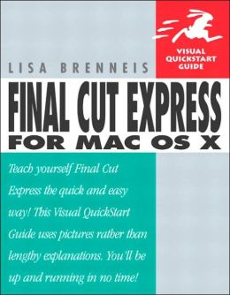 Final Cut Express for Mac OS X: Visual QuickStart Guide