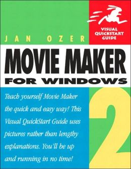 Movie Maker 2 for Windows: Visual QuickStart Guide