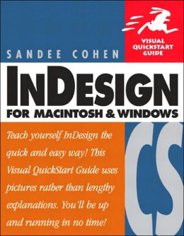 InDesign CS for Windows and Macintosh: Visual QuickStart Guide