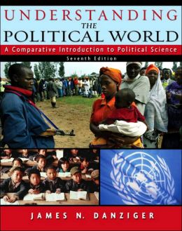 Understanding Political World: A Comparative Introduction to Political Science