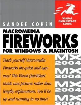 Macromedia Fireworks MX 2004 for Windows and Macintosh: Visual QuickStart Guide