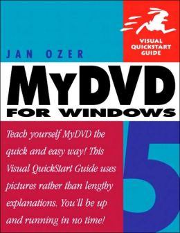 MyDVD 5 for Windows: Visual QuickStart Guide