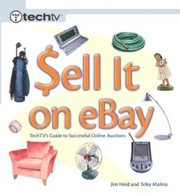 Sell it on eBay: TechTV's Guide to Creating Successful eBay Auctions