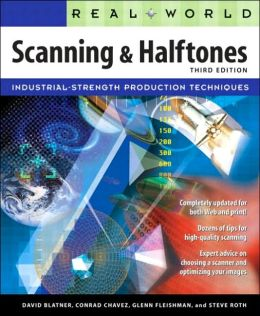 Real World Scanning and Halftones, Third Edition