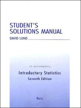Introductory Statistics: Student's Solution Manual to Accompany