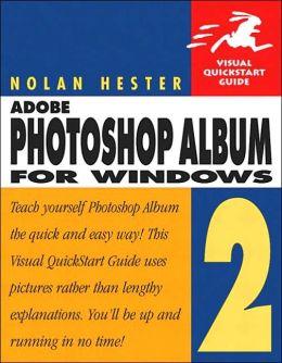 Adobe Photoshop Album 2 for Windows: Visual QuickStart Guide