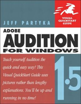 Adobe Audition for Windows: Visual QuickStart Guide
