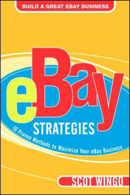 eBay Strategies: 10 Proven Methods to Maximize Your eBay Business