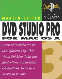 DVD Studio Pro for MAC OS X(Visual QuickPro Guide Series)