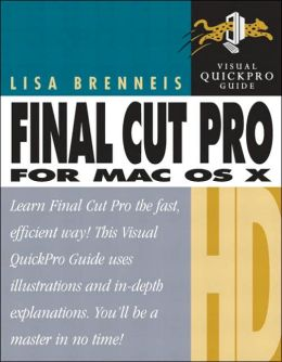 Final Cut Pro HD for Mac OSX Visual Quick Pro