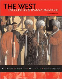 The West: Encounters and Transformations, Concise Edition, Single Volume Edition