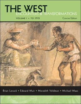The West: Encounters and Transformations Concise, Volume I