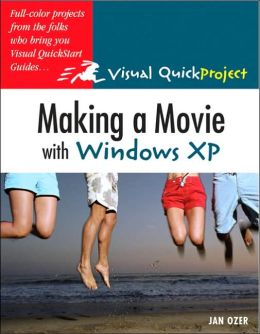 Creating a Movie in Movie Maker: Visual QuickProject Guide