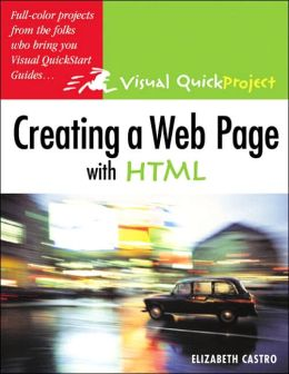 Creating a Web Page in HTML: Visual QuickProject Guide
