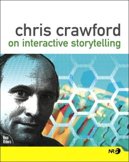 Chris Crawford on Interactive Storytelling