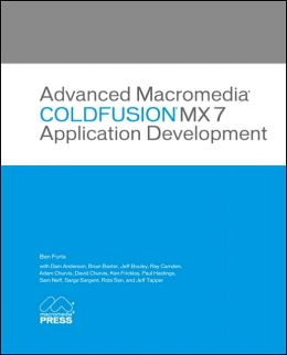 Advanced Macromedia ColdFusion MX 7 Application Development