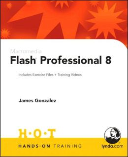 Macromedia Flash Professional 8 Hands-On Training, 1/e