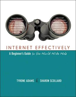Internet Effectively: A Beginner's Guide to the World Wide Web