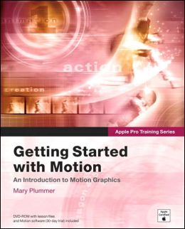 Apple Pro Training Series: Getting Started With Motion