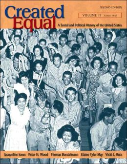 Created Equal: A Social and Political History of the United States, Volume II: From 1865