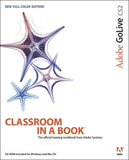 Adobe GoLive CS2 Classroom in a Book (With CD)
