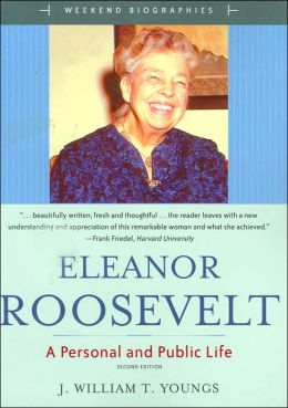 a biography of a personal and public life of eleanor roosevelt Coupon: rent eleanor roosevelt a personal and public life 2nd edition (9780321043726) and save up to 80% on textbook rentals and 90% on used textbooks get free 7-day instant etextbook.