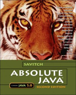 Absolute Java: Covers Java 5.0