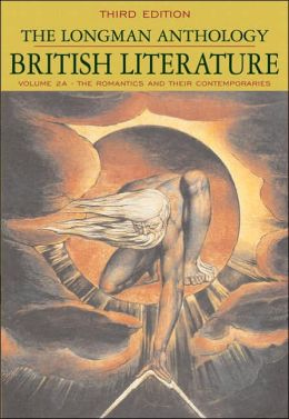 The Longman Anthology of British Literature: The Romantics and Their Contemporaries