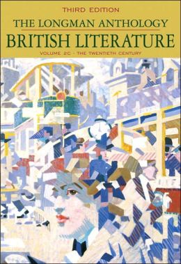 The Longman Anthology of British Literature: The Twentieth Century