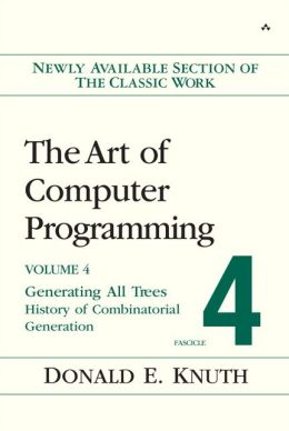 The Art of Computer Programming, Fascicle 4: Generating All Tress - History of Combinatorial Generation