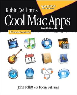 Robin Williams Cool Mac Apps: A Guide to iLife '05, Mac.com, and More