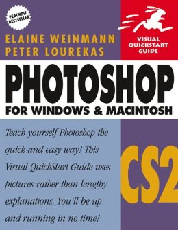 Photoshop CS2 for Windows and Macintosh: Visual QuickStart Guide