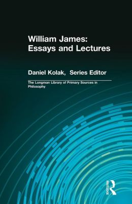 William James: Essays and Lectures