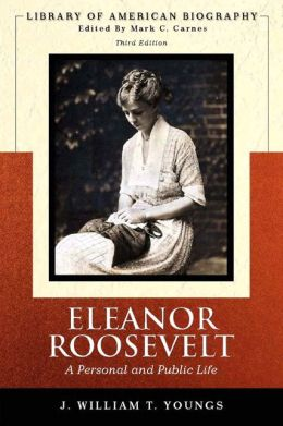 Eleanor Roosevelt: A Personal and Public Life