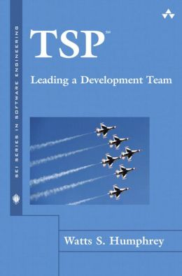 TSP(SM): Leading a Development Team