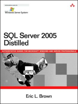 Microsoft SQL Server 2005 Distilled