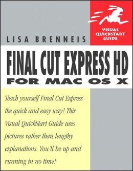Final Cut Express HD for Mac OS X (Visual QuickStart Guide Series)