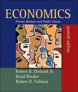 Economics: Private Markets and Public Choice plus MyEconLab (Seventh Edition)