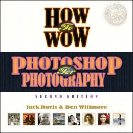 How to Wow: Photoshop for Photography