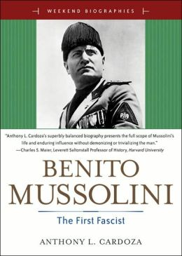Benito Mussolini: The First Fascist