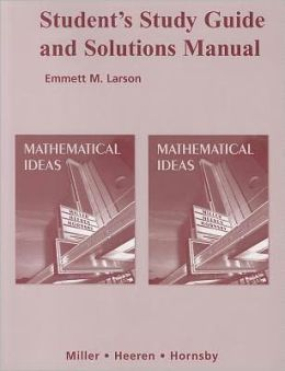 Mathematical Ideas - Student's Study Guide and Solutions Manual